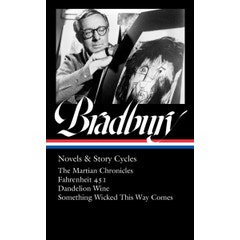 ARRIVING FROM THE PRINTER IN JULY: Ray Bradbury: Novels & Story Cycles (jacketed edition)